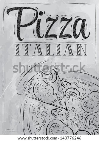 Poster with pizza and a slice of pizza with the inscription Italian pizza stylized drawing with coal on the blackboard