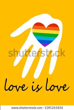 Poster  with rainbow heart in hand. LGBT rights concept. Love is love. Pride spectrum flag, homosexuality, equality emblem. Parades event announcement banner, placard typographic vector design.