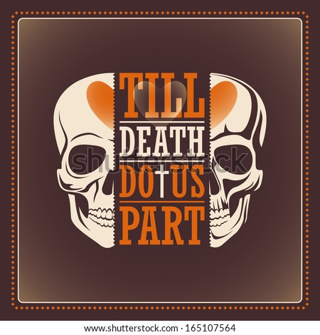 Poster with skull. Till death do us part. Vector illustration