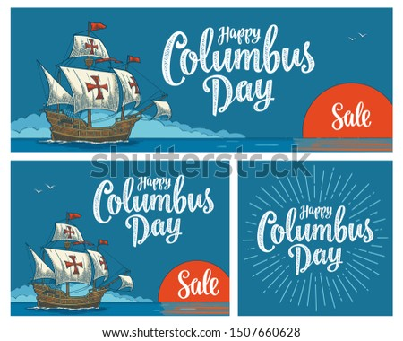 Posters for Happy Columbus Day with calligraphic handwriting lettering. Sailing ship floating on the sea waves. Caravel Santa Maria. Vintage color vector engraving illustration ob blue background.