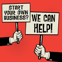 Posters in hands, business concept with text Start Your Own Business? We Can Help!, vector illustration