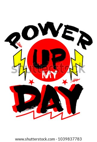 power up my day,t-shirt print poster vector illustration