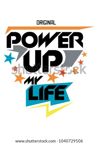 power up my life t shirt print