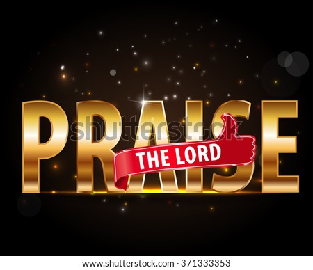 praise the lord concept of worship, golden typography with thumbs up sign - vector eps 10 #371333353