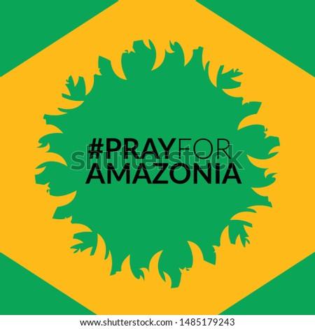 Pray for Amazonia, Brazil. Rainforest Amazon is burning. Vector Illustration