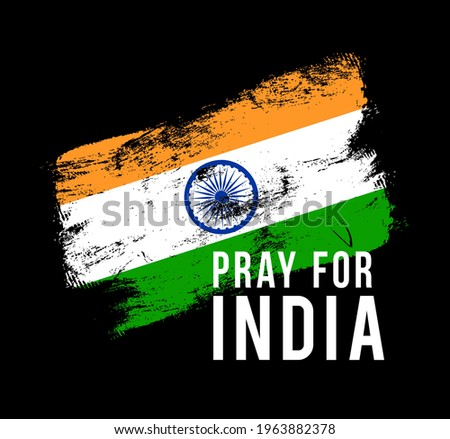 Pray for India. India flag with text Pray for India vector illustration Coronavirus covid 2019 concept