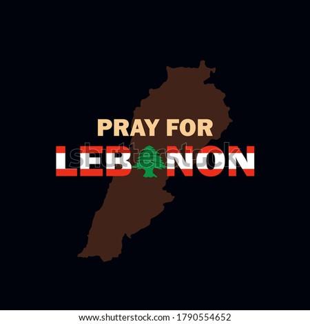 Pray for Lebanon. Pray for Beirut. Lebanon flag. Lebanon  map. Massive explosion on Beirut. vector illustration