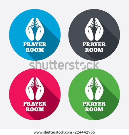 Prayer room sign icon. Religion priest faith symbol. Pray with hands. Circle buttons with long shadow. 4 icons set. Vector
