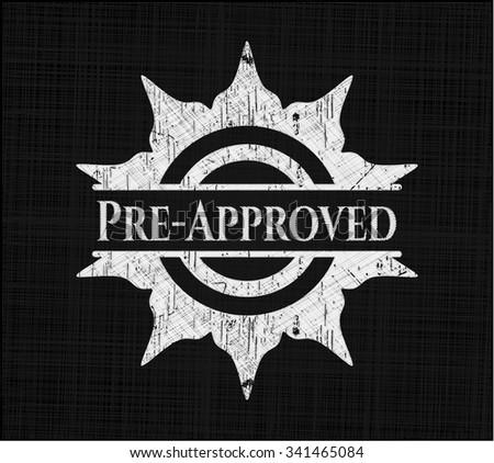Pre-Approved chalkboard emblem written on a blackboard