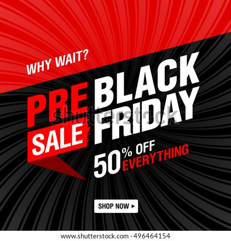 Pre-black Friday Sale banner. Why wait? Shop now! Up to 50% off everything. Vector illustration.