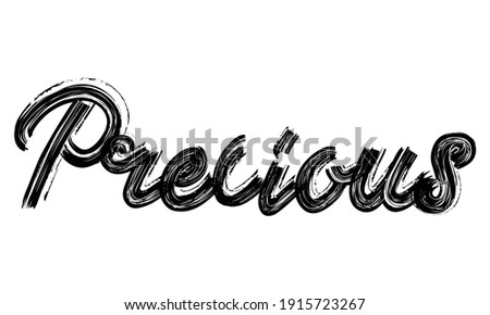 Precious Black Text Hand written Brush font drawn phrase Typography decorative script letter on the White background for sayings Stock photo ©