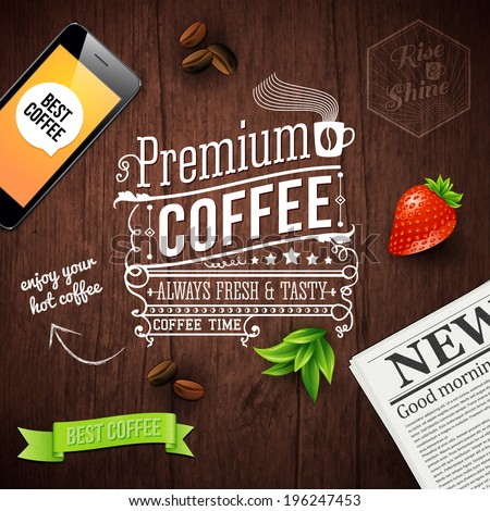Premium coffee advertising poster Typography design on a wooden background with newspaper smartphone coffee beans strawberry and ribbon Vector illustration