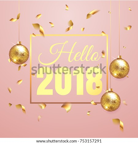 Premium luxury Hello 2018 new year background for holiday promo banner. Golden confetti with gold Christmas ball on vip pink background. Gold calligraphy lettering. Vector illustration