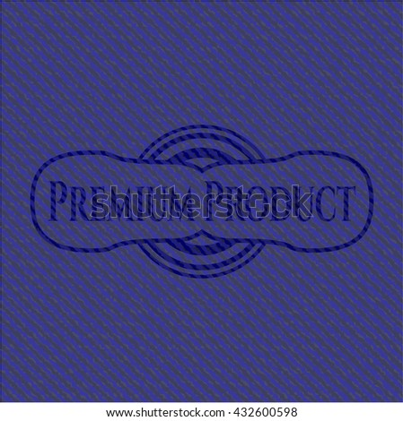 Premium Product with jean texture