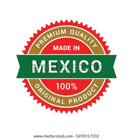 premium quality made in mexico