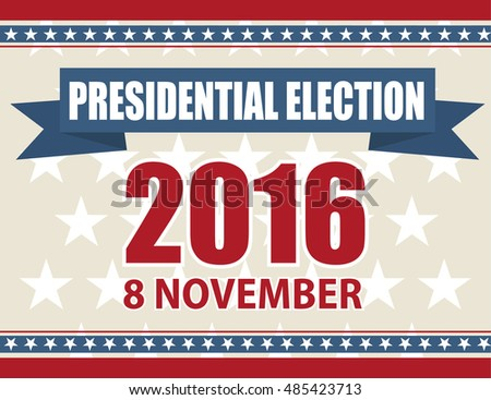 Presidential election 2016 8 november. Vector illustration poster