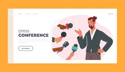 Press Conference Landing Page Template. Businessman, Celebrity or Politician Character Gives Interview and Sharing Opinion with Newspaper Journalists with Microphones. Cartoon Vector Illustration