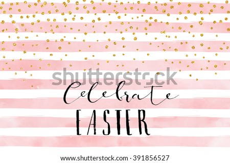Pretty Easter card template. Gold glitter confetti on striped watercolor background. Vector illustration.