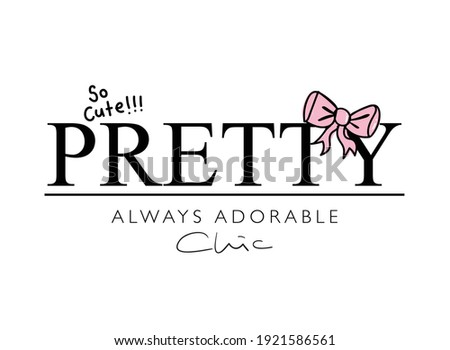 Pretty slogan text vector illustration design for fashion graphics, t shirt prints, posters, stickers etc Stock photo ©