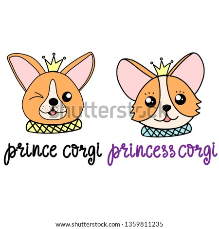 Prince and princess corgi dog breed lettering vector illustration. Cute royal puppy in flat cartoon style with modern calligraphy quote. Friendly pet fabric print, poster, banner, card design. EPS10