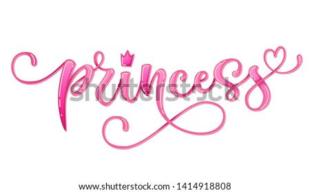 Princess quote. Hand drawn modern calligraphy baby shower lettering logo phrase. Glossy pink effect, heart and crown elements. Card, prints, t-shirt, invintation, poster design. Сток-фото ©