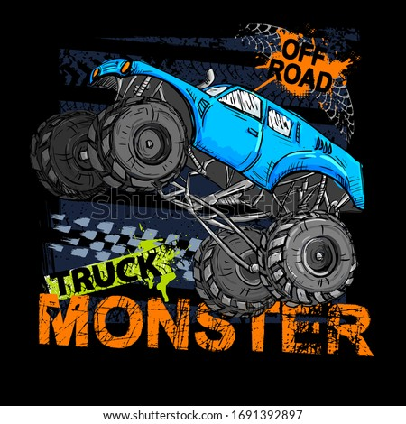 Print with Hand drawing  blue Monster Truck. Vector t-shirt illustration for boy