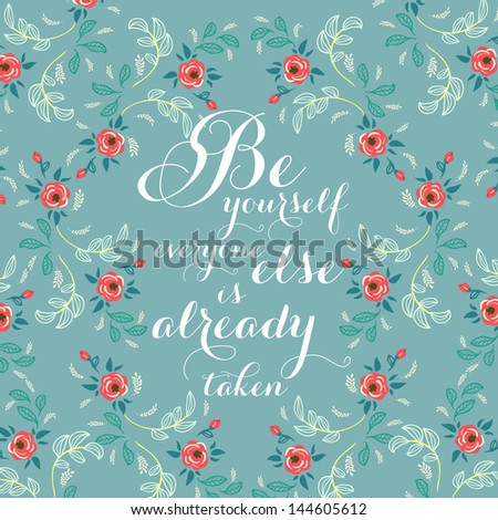 "Printable poster ""Be yourself anyone else is already taken """
