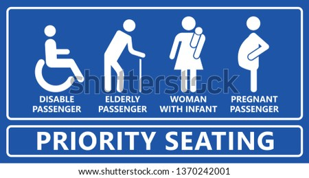 Priority seating seat chair Disable passenger Elderly passenger Pregnant Old man Woman with infant child baby   orthopedic wheelchair crutches mobility Human vector sign signs icon icons fun funny Aid