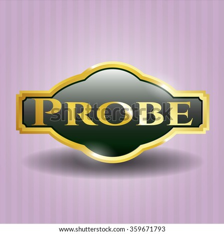 Probe gold badge
