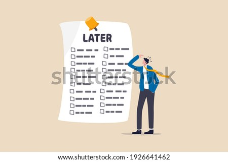 Procrastination, do it later, laziness to postpone every work tasks to later check list concept, frustrated businessman office worker look at long list of later todo list paper note pinned on the wall