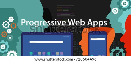 Progressive Web Apps smart phone web application development