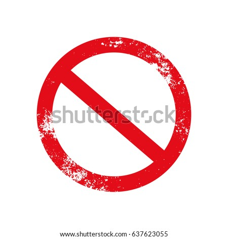 Prohibited grunge road sign, vector #637623055