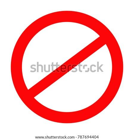 Prohibition road sign, Stop icon, No symbol, Don
