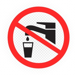 Prohibition sign no use water from tap on white transparent background. Do not drink symbol template