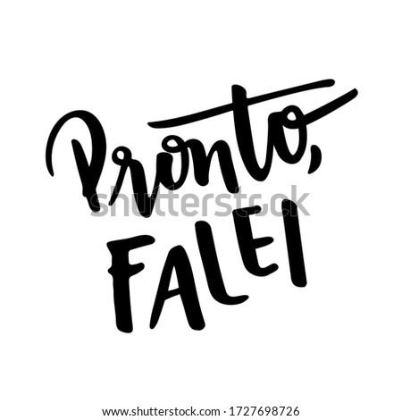 Pronto, Falei. There, I Sais It. Brazilian Portuguese Hand Lettering Popular Expression. Vector. Foto stock ©