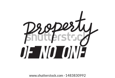 Property Of No One Fashion Slogan for T-shirt and apparels graphic vector Print.