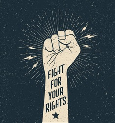 Protest Fist With Fight for Your Rights Sign on. Grunge styled vector illustration.