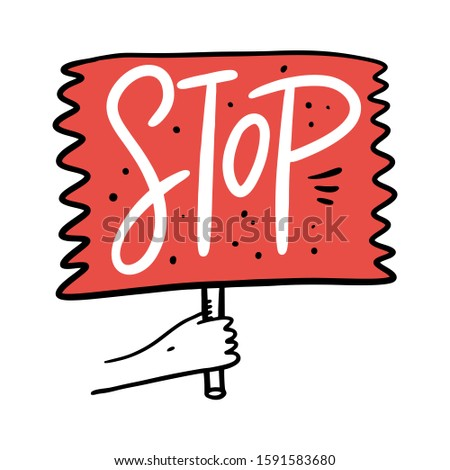 Protest Sign with Stop word. Motivation calligraphy phrase. Black ink lettering. Hand drawn vector illustration. Isolated on white background.