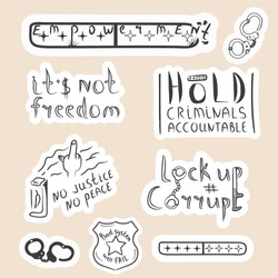 Protest stickers for positive changes. Police injustice icons set. Vector isolated illustration.