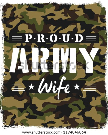 Proud Army Wife t-shirt design with camouflage texture. Military style print with saying. Vector illustration