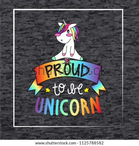 Proud to be unicorn rainbow vector