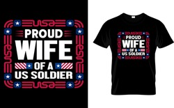 Proud Wife Of a US Soldier-Wife,Soldier USA Flag T Shirt Design Template vector