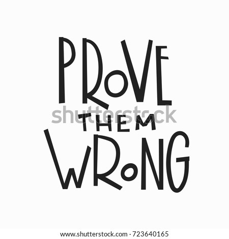 prove them wrong quote
