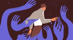 Psychological concept of influence, manipulation or addiction. Character surrounded by giant creeping hands. Addicted man break through fear or dependence. Vector illustration in flat style