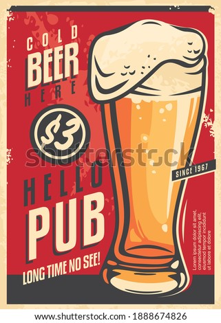 Pub wall decor advertisement with glass of cold beer and  appealing message. Drink beer retro poster on red background. Vintage vector image on old paper texture.