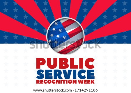 Public Service Recognition Week is a week dedicated to honoring our public Servants. Celebrated the first week of May. PSRW is included in National Military Appreciation Month. Vector EPS 10 Stock photo ©