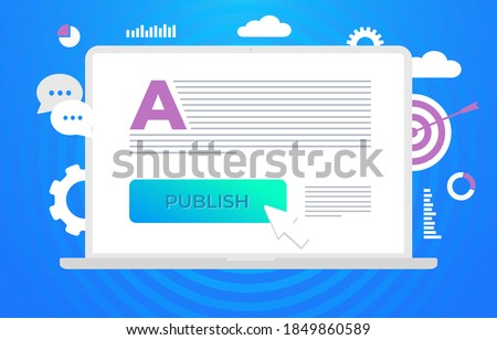Publish Content, digital content marketing - writing, publishing and uploading articles, media information on the online website. Webpage organization and publish content, blogging creation. Сток-фото ©