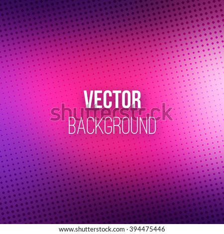 Purple blurred vector background with halftone effect. Smooth pink and violet gradient - Shutterstock ID 394475446