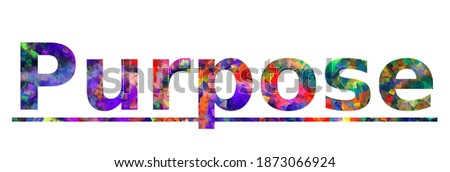 Purpose. Colorful typography text banner. Vector the word purpose design. Can be used to logo, card, poster, heading and beautiful title Stock photo ©