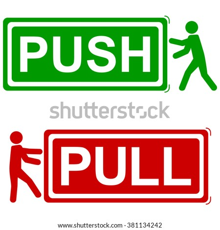 PUSH AND PULL SIGNS , vector illustration, green red icons , with man icon pushing or pulling